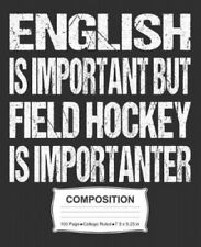 New listing English Is Important But Field Hockey Is Importanter Composition: College