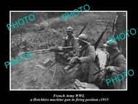 OLD LARGE HISTORIC PHOTO OF FRENCH ARMY WWI HOTCHKISS MACHINE GUN IN ACTION 1915