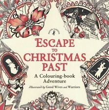 Escape To Christmas Past A Colouring-Book Adventure by Good Wives & Warriors NEW