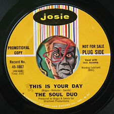 HEAR Soul Duo 45 This Your Day/Are You Lonely JOSIE 1007 northern R&B funk promo