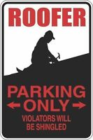 "*Aluminum* Roofer Parking Only 8""x12"" Metal Novelty Sign  S394"