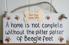 A home is not complete without the pitter patter of beagle  feet, Personalised