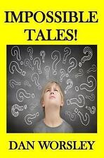 Impossible Tales! by Dan Worsley (2014, Paperback)