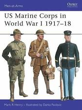 Men-At-Arms: US Marine Corps in World War I 1917-18 327 by Mark Henry (1999,...