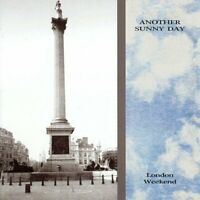 Another Sunny Day - London Weekend [CD]