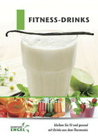 FITNESS-DRINKS Fitness geeignet für Thermomix TM5 TM31 Kochstudio-Engel Rezepte