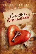 Corações Ressuscitados by Shana Conzatti (2014, Paperback)