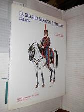 LA GUARDIA NAZIONALE ITALIANA 1861 1876 S Ales Ufficio Storico Stato Maggiore di