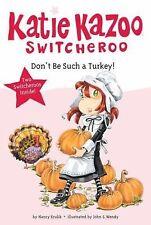 Katie Kazoo, Switcheroo Ser.: Don't Be Such a Turkey! by Nancy Krulik (2010,...