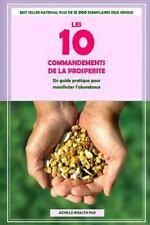 Les 10 Commandements de la Prospérité : Un Guide Pratique Pour Manifester...