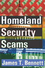 Homeland Security Scams by Bennett, James T.