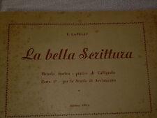 COME IMPARARE A SCRIVERE BENE - T. CAPELLI - LA BELLA SCRITTURA - ED ERICA  1953