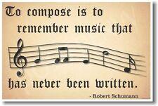 To Compose Music... - Robert Schumann - NEW Music Poster (mu085)