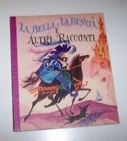 Libri ragazzi - La Bella la Bestia e altri racconti - 1^ ed. 1961 Ed. Principato