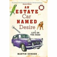 Estate Car Named Desire: A Life on the Road by Martin Gurdon | Paperback Book |