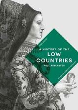 A History of the Low Countries by Paul Arblaster (author)
