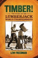 Timber!: The Story of the Lumberjack World Championships-ExLibrary