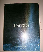 Hans Silvester # L'ACQUA # A.Vallardi Editore 1991 # 1A ED.