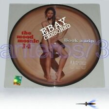 """THE MOOD MOSAIC 14 """"BOOK A TRIP""""PICTURE DISC SEXY COVER"""