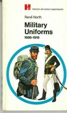 Military Uniforms 1686-1918 by Rene North (Paperback, 1969)