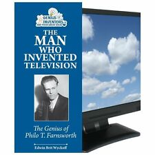 The Man Who Invented Television: The Genius of Philo T. Farnsworth (Genius Inve