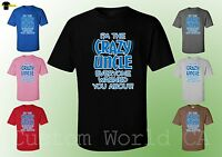 Men T-Shirt - I'm The Crazy Uncle Everyone Warned You About ! New Design Men Tee