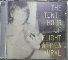 CD ATTILA VURAL - the tenth hour of delight