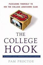 The College Hook: Packaging Yourself to Win the College Admissions Game, Pam Pro