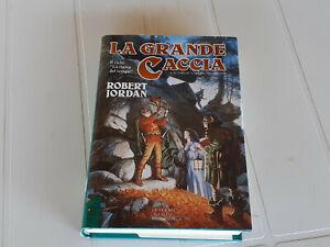 ROBERT JORDAN: LA GRANDE CACCIA (La ruota del Tempo Vol.2) MONDADORI 1993