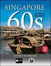 Singapore 60s: An Age of Discovery, Porter, George W.