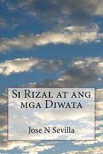 Si Rizal at Ang Mga Diwata by Jose Sevilla (2014, Paperback)