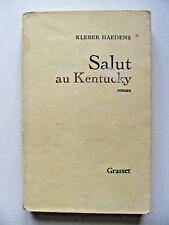 KLÉBER HAEDENS : SALUT AU KENTUCKY / EO + ENVOI / GRASSET / 1967