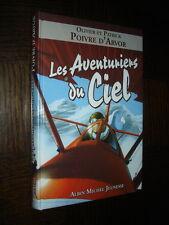 LES AVENTURIERS DU CIEL - Olivier et Patrick Poivre d'Arvor 2005 - Aviation