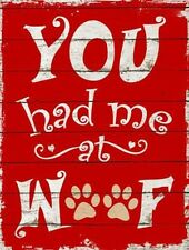 You Had Me At Woof Dogg Paws Novelty Metal Decorative Parking Sign