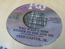 Fred Carter Jr 45 Why Wasn't Time Kinder to You and Me FCO Country Rocker
