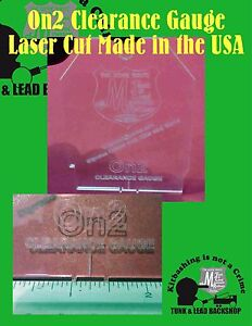 "On2 Clearance Gauge : 1/8"" clear acrylic laser cut USA made"