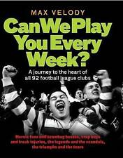 Very Good, Can We Play You Every Week? A journey to the heart of all 92 football