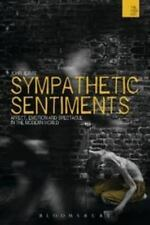 Sympathetic Sentiments : Affect, Emotion and Spectacle in the Modern World by...