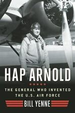 NEW - Hap Arnold: The General Who Invented the US Air Force