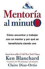 Mentoria Al Minuto: Como Encontrar y Trabajar Con Un Mentor y Por Que Se Benefic