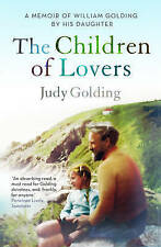 The Children of Lovers: A memoir of William Golding by his daughter, Golding, Ju