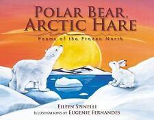 Spinelli, Eileen : Polar Bear, Arctic Hare: Poems of the Fr