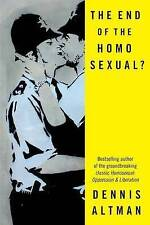 END OF THE HOMOSEXUAL?, THE - Dennis Altman (Softcover, 2013, Free Postage)