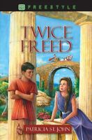 Twice Freed, Paperback by St. John, Patricia, Brand New, Free shipping in the US