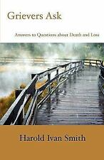 Grievers Ask: Answers to Questions about Death and Loss, Smith, Harold Ivan, Goo