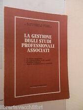 LA GESTIONE DEGLI STUDI PROFESSIONALI ASSOCIATI Caratozzolo Lattanzi Lizza 1991