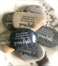 Engraved Rock ~ Keep Shining Beautiful One, The World Needs Your Light