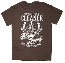 Cleaner T-Shirt - Absolute Legend! Funny T-Shirt available in 6 colours.