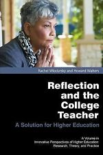 Reflection and the College Teacher: A Solution for Higher Education (Innovative