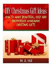 DIY Christmas Gift Ideas : How to Make Beautiful, Easy and Inexpensive...